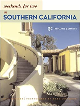 Weekends for two in southern california 50 romantic for California romantic weekend getaways