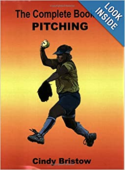 The Complete Book of Pitching by Cindy Bristow