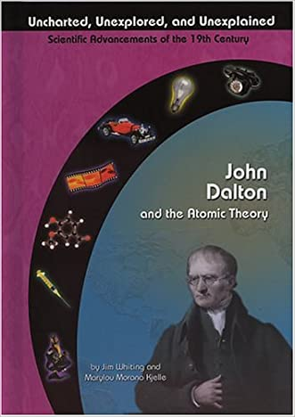 John Dalton and the Atomic Theory (Uncharted, Unexplored, and Unexplained)