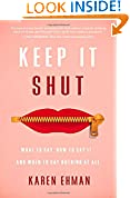 #1: Keep It Shut: What to Say, How to Say It, and When to Say Nothing at All