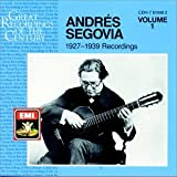 Andres Segovia: 1927-1939 Recordings, Vol. 1