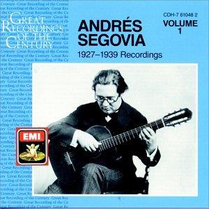 Andres Segovia: 1927-1939 Recordings, Vol. 1