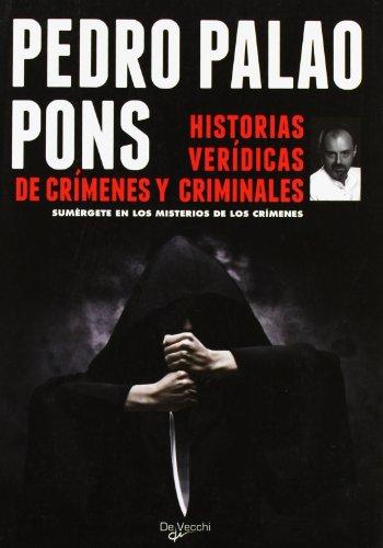 HISTORIAS VERIDICAS DE CRIMENES Y CRIMINALES