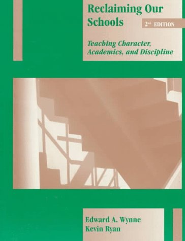 Reclaiming Our Schools: Teaching Character, Academics, and Discipline (2nd Edition)