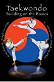 img - for Taekwondo: Building on the Basics book / textbook / text book