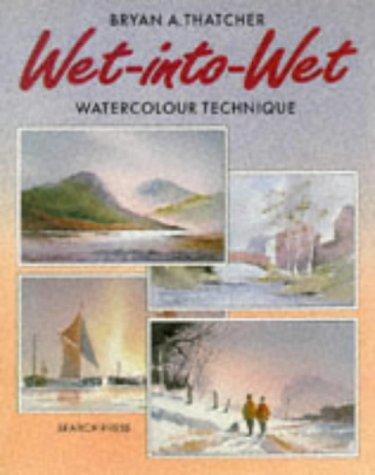 Wet-into-wet: Watercolour Technique (Leisure Arts)