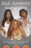 Soul Survivors : The Official Autobiography of Destinys Child