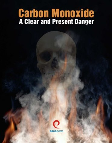 Carbon Monoxide a Clear and Present Danger - ESCO Press - RC-ESCOPM - ISBN: 1930044208 - ISBN-13: 9781930044203