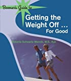 img - for Boomer's Guide to Getting the Weight Off...for Good book / textbook / text book