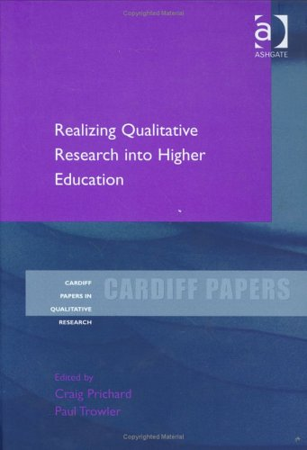 Realising Qualitative Research in Higher Education (Cardiff Papers in Qualitative Research)