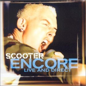 Scooter - Encore - Live & Direct - Zortam Music