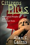 Citizens Plus: Aboriginal Peoples and the Canadian State