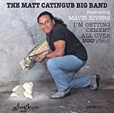 Matt Catingub Big Band I'm Getting Cement All Over Ewe