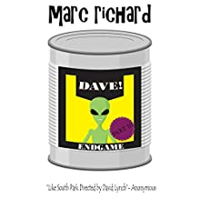 DAVE! (A Novel from the Future) Part 3: Endgame Audiobook by Marc Richard Narrated by David S. Dear