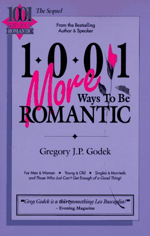 1001 More Ways to Be Romantic, GREGORY J. P. GODEK