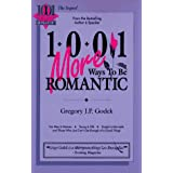 1001 More Ways to Be Romantic ~ Gregory J. P. Godek