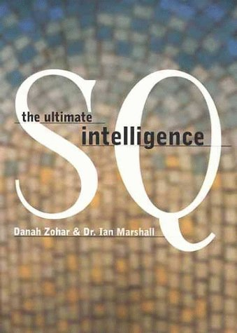 SQ: Connecting With Our Spiritual Intelligence, Danah Zohar, Ian Marshall