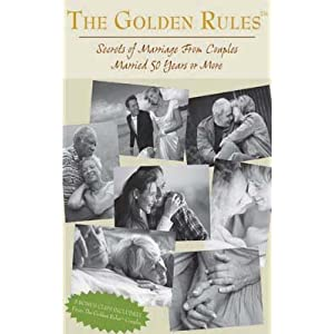 The Golden Rules: Secrets of Marriage 50 Years or More