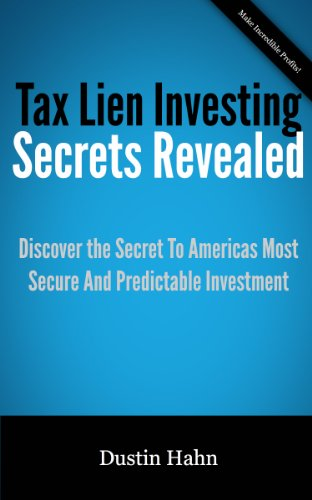 Tax Lien Investing Secrets Revealed