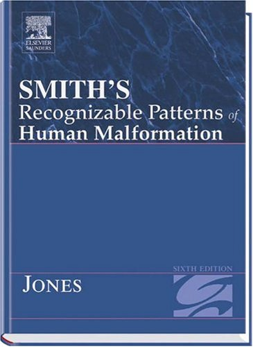 Smith'S Recognizable Patterns Of Human Malformation Sixth Edition (Smith'S Recognizable Patterns Of Human Malformation)