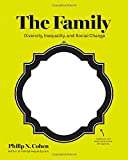 img - for The Family: Diversity, Inequality, and Social Change book / textbook / text book