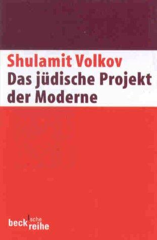Das jüdische Projekt der Moderne: Zehn Essays das Buch von Shulamit Volkov - Preise vergleichen & online bestellen