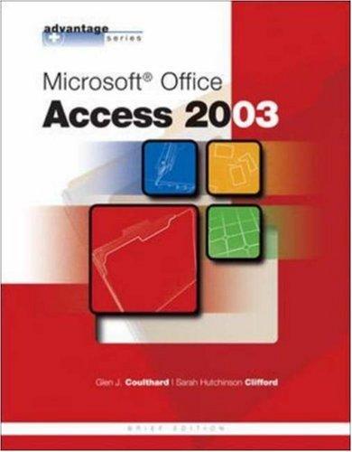 Advantage Series: Microsoft Office Access 2003, Brief Edition