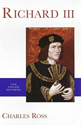 Yale English Monarchs - Richard III (The English Monarchs Series)
