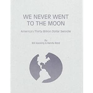 We Never Went to the Moon: America's Thirty Billion Dollar Swindle