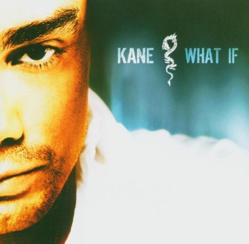 Kane - What If By Kane (2004-03-01) - Zortam Music