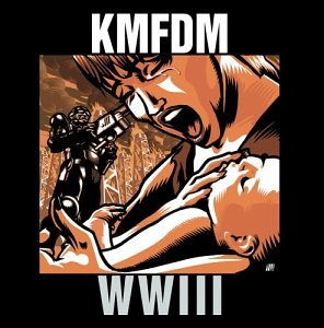 KMFDM - WWIII (World War III) - Zortam Music