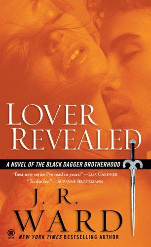 Lover Revealed: A Novel of the Black Dagger Brotherhood, J.R. WARD