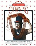 img - for Creative Clowning [Paperback] [2003] 3rd Ed. Bruce Fife, Tony Blanco, Steve Kissell, Bruce Johnson, Ralph Dewey, Hal Diamond, Jack Wiley, Ed Harris book / textbook / text book