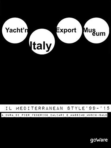 yachtn-italy-export-museum-il-mediterranean-style-1999-2015-volume-iii