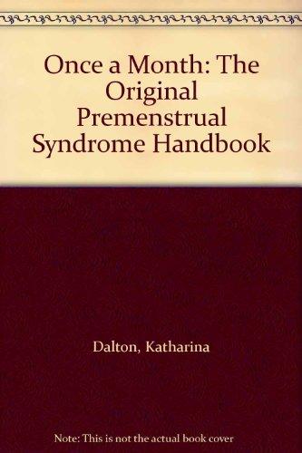 Once a Month: The Original Premenstrual Syndrome Handbook, Dalton, Katharina