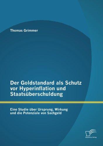 Der Goldstandard als Schutz vor Hyperinflation und Staats PDF