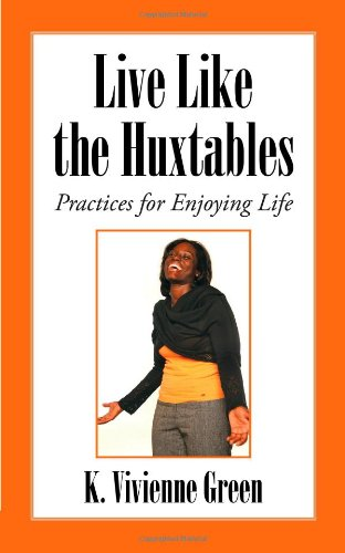 Live Like the Huxtables: Practices for Enjoying Life
