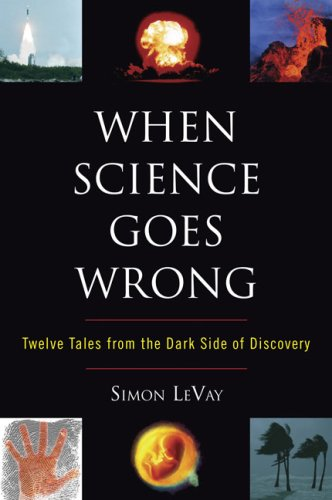 When Science Goes Wrong, SIMON LEVAY