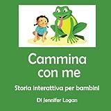 img - for Cammina Con Me: Storia Interattiva per Bambini (Italian Edition) book / textbook / text book