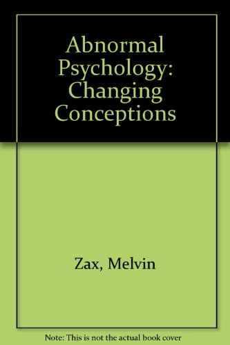 Abnormal Psychology: Changing Conceptions