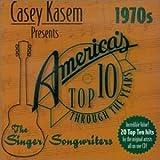 Casey Kasem Presents: Americas Top Ten - The 1970s Singer/Songwriters