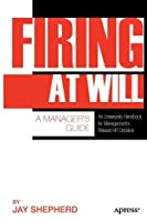 Firing at Will: A Manager's Guide Front Cover