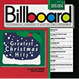 Billboard Greatest Christmas Hits: 1935-1954 ~ Billboard Greatest...
