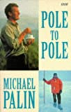Pole to Pole (BBC Books) (0140257438) by Palin, Michael