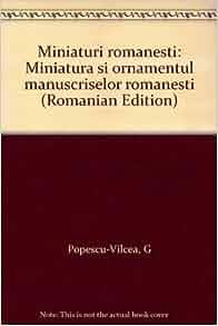 Miniaturi romanesti: Miniatura si ornamentul manuscriselor romanesti