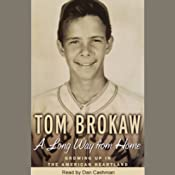 A Long Way From Home: Growing Up in the American Heartland | [Tom Brokaw]