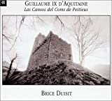 Classical Music : Guillaume IX of Aquitaine (1071-1127): Songs of the Count of Poitiers - Brice Duisit