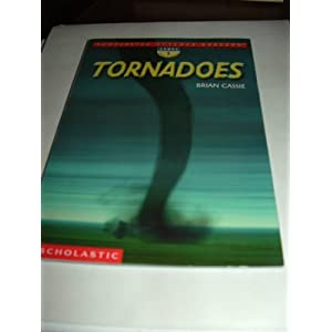 Tornadoes (Scholastic Science Readers, Level 1) Brian Cassie