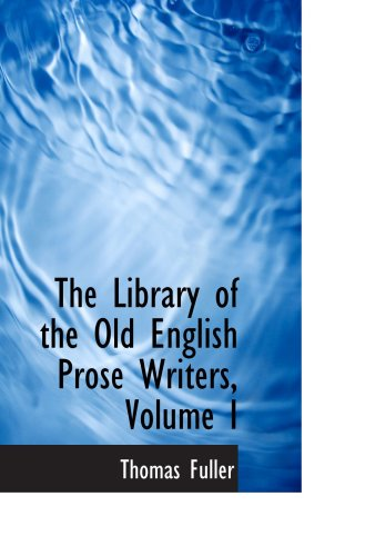 The Library of the Old English Prose Writers, Volume I