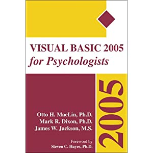 Visual Basic 2005 for Psychologists Otto MacLin, Mark Dixon and James Jackson
